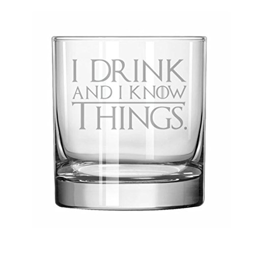 11 oz Rocks Whiskey Highball Glass Funny I Drink And I Know Things
