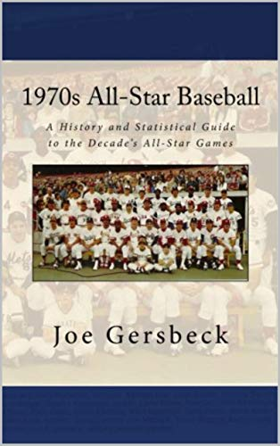 1970s All-Star Baseball: A History of the Decade's All-Star Games por Joe Gersbeck