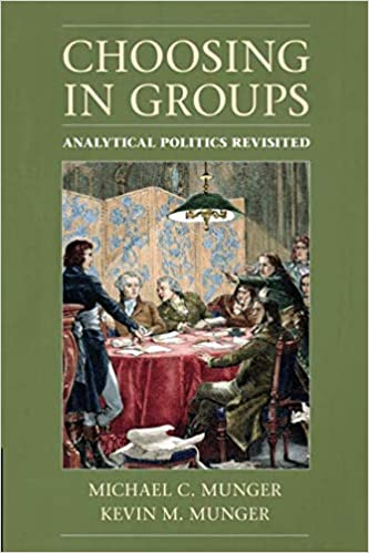 Choosing In Groups Analytical Politics Revisited Michael C Munger