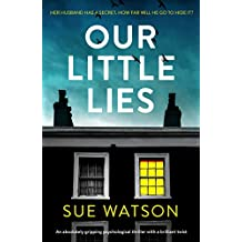 Our Little Lies: An absolutely gripping psychological thriller with a brilliant twist