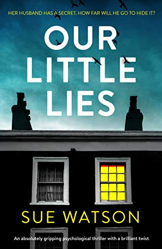 An absolutely gripping psychological thriller with a brilliant twist and over 200 rave reviews:  Our Little Lies  by Sue Watson
