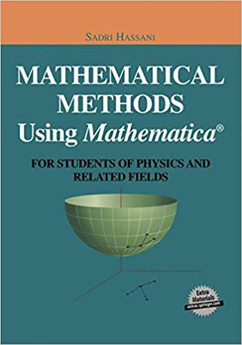 Mathematical Methods Using Mathematica®: For Students of Physics and