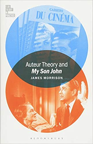 auteur theory and my son john film theory in practice