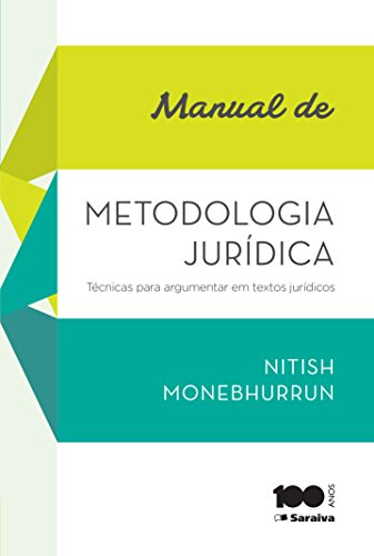 Manual de Metodologia Jurídica - Técnicas para argumentar em textos jurídicos