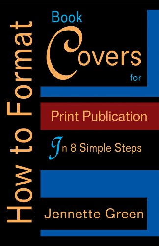 How to Format Book Covers for Print Publication in 8 Simple Steps (Format a  Book (Volume 3 of 3))