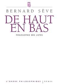 De haut en bas : Philosophie des listes par Bernard Sève