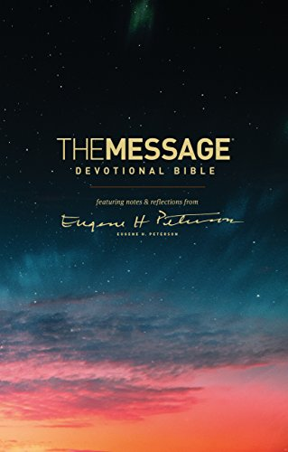 The Message Devotional Bible (Hardcover): featuring notes & reflections from Eugene H. Peterson
