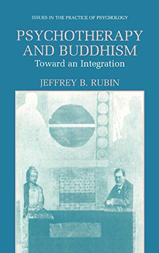 Psychotherapy and Buddhism: Toward an Integration (Issues in the Practice of Psychology)