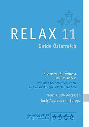 """RELAX Guide 2011 Österreich. Alle Hotels für Wellness und Gesundheit. 989 Adressen. Mit ausführlichem Extra """"Im Test: Alle Ayurvedahotels in Europa"""""""