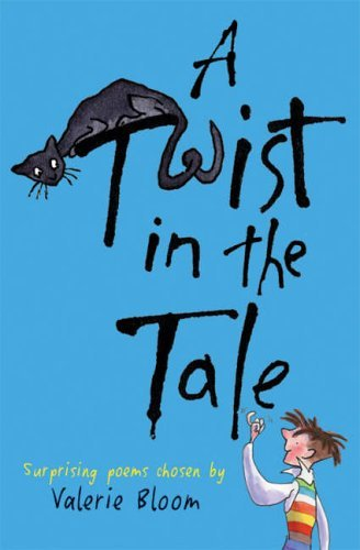 A Twist in the Tale: Surprising poems chosen by Valerie Bloom by Valerie Bloom (2005-08-05)