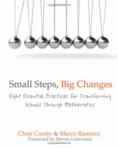 Small Steps, Big Changes: Eight Essential Practices for Transforming Schools Through Mathematics by Confer Chris Ramirez Marco (2012-03-28) Paperback