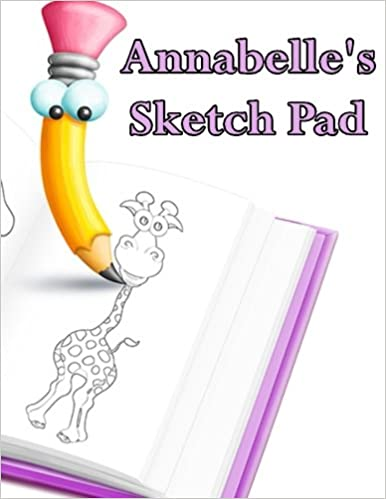 Annabelle's Sketch Pad: 50 Blank Pages to Draw Anything That Comes To Mind