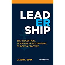 Leadership: 2nd Edition Self-Deception, Leadership Development, Theory, And Practice (Leadership, Box Theory, Good Leader)