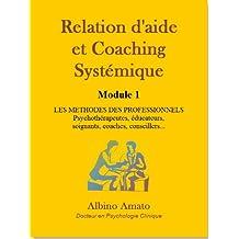 Relation d'aide et Coaching systémique - Module 1 (French Edition)