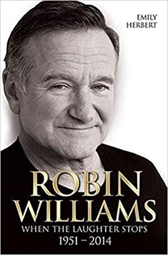 Robin Williams When The Laughter Stops 1951 2014 Amazoncouk