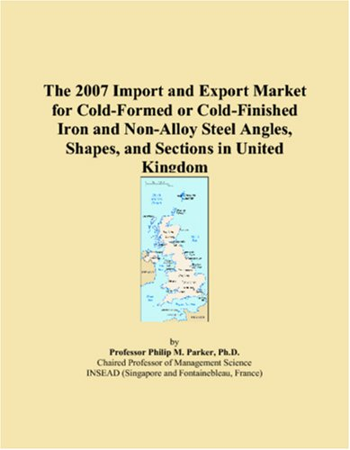 The 2007 Import and Export Market for Cold-Formed or Cold-Finished Iron and Non-Alloy Steel Angles, Shapes, and Sections in United Kingdom (Iron Finished Cold)