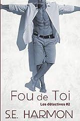 Fou de toi: Les Détectives #2 (French Edition) Paperback