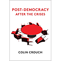 Post-Democracy After the Crises (English Edition)