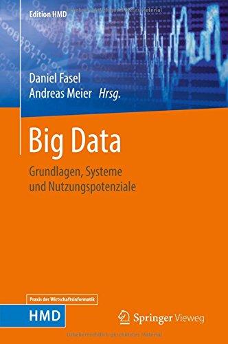 Big Data: Grundlagen, Systeme und Nutzungspotenziale (Edition HMD) Gebundenes Buch – 1. Juli 2016 Daniel Fasel Andreas Meier Springer Vieweg 3658115882