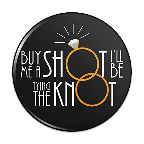 Buy Me A Shot I'll Be Tying The Knot Bachelorette Bachelor Party Wedding Pinback Button Pin Badge - 3