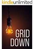 Grid Down- How To Survive And Protect Your Family In A Powerless World