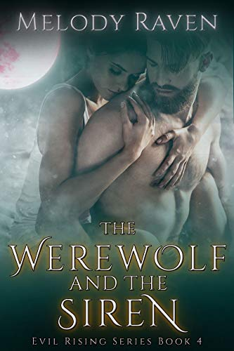 The Werewolf and the Siren (Evil Rising Book 4) (Date Night Raven)