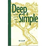 Deep and Simple : A Spiritual Path for Modern Times, Lozoff, Bo, 0961444460