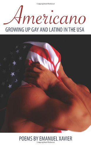 Americano: Growing up Gay and Latino in the USA