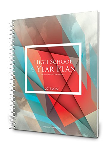 Well Planned Day, High School 4 Year Plan, July 2018 - June 2022