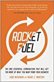 img - for The One Essential Combination That Will Get You More of What You Want from Your Business Rocket Fuel (Hardback) - Common book / textbook / text book
