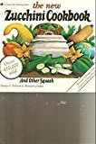 img - for The New Zucchini Cookbook (A Garden Way publishing classic) by Ralston, Nancy C., Jordan, Marynor (1990) Hardcover book / textbook / text book