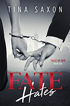 Fate Hates (Twist of Fate Book 1) by [Saxon, Tina]