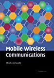 Mobile Wireless Communications, Schwartz, Mischa, 1107412714
