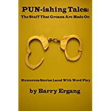 PUN-ishing TALES: The Stuff That Groans Are Made On