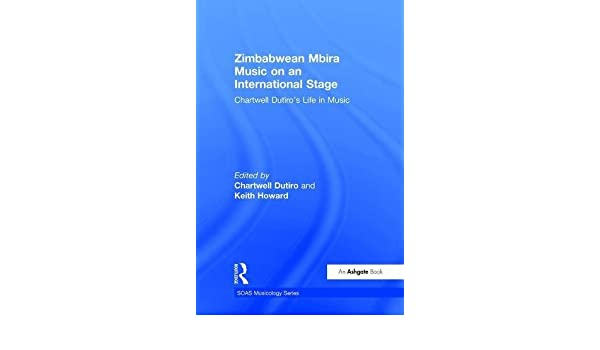 Zimbabwean Mbira Music on an International Stage (Soas Musicology Series)