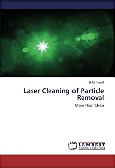Book Laser Cleaning of Particle Removal: More Than Clean