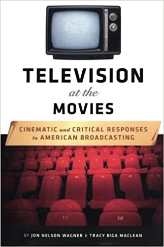 Television at the Movies: Cinematic and Critical Responses to American Broadcasting by Jon Nelson Wagner (2008-05-19)