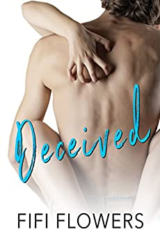 Deceived (Foolish Hearts Book 2) by [Flowers, Fifi]