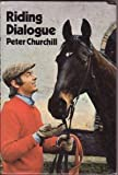 Riding Dialogue, Peter Churchill, 0713706147