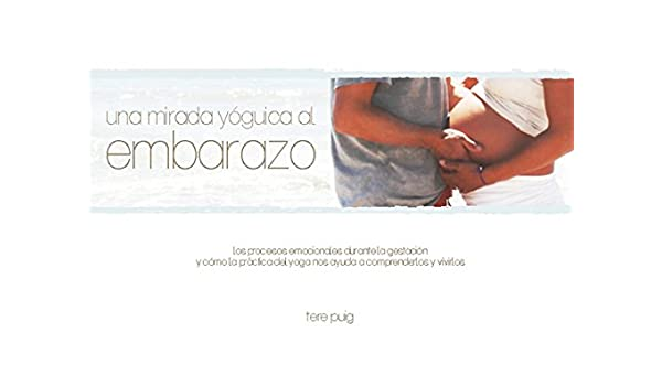 Una mirada yóguica al embarazo (Spanish Edition) - Kindle ...