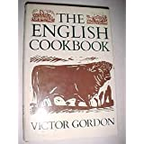 The English Cook Book: New Ways with Traditional British Foods
