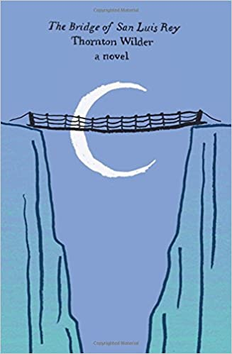 The Bridge of San Luis Rey: A Novel: Thornton Wilder ...