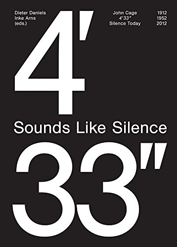 John Cage: 4'33''– Sounds Like Silence: Silence Today
