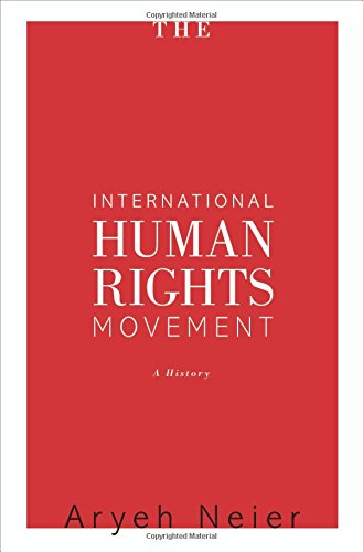 The International Human Rights Movement: A History (Human Rights and Crimes against Humanity)