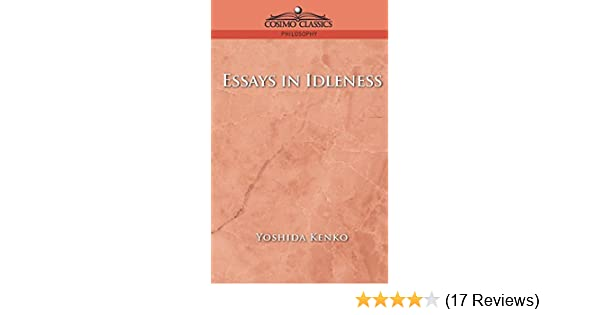 History Of English Essay Essays In Idleness  Kindle Edition By Yoshida Kenko George Bailey Sansom  Politics  Social Sciences Kindle Ebooks  Amazoncom Business Law Essay Questions also Purpose Of Thesis Statement In An Essay Essays In Idleness  Kindle Edition By Yoshida Kenko George Bailey  Writing High School Essays
