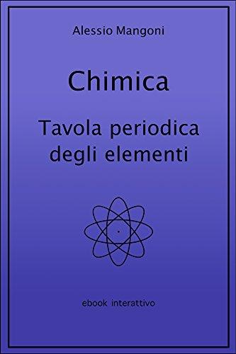 Chimica: tavola periodica degli elementi (Italian Edition)