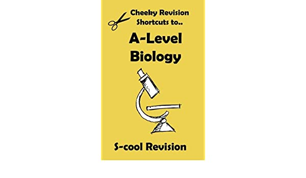 A-Level Biology Revision (Cheeky Revision Shortcuts)