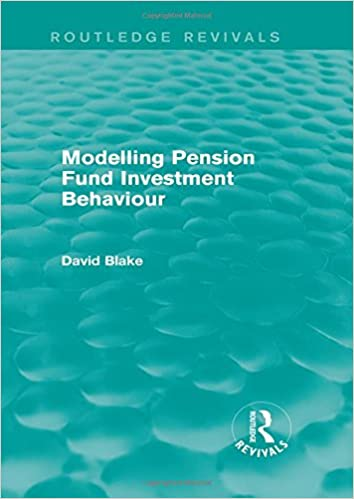 Book Modelling Pension Fund Investment Behaviour (Routledge Revivals)