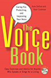 The Voice Book: Caring For, Protecting, and Improving Your Voice (English Edition)