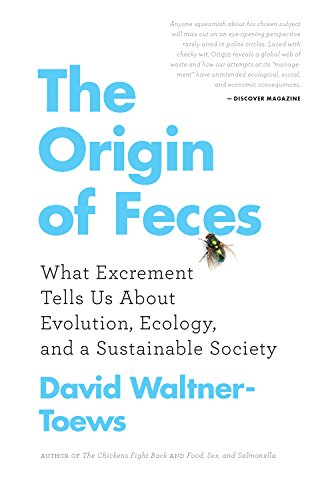 Image of The Origin of Feces: What Excrement Tells Us about Evolution, Ecology, and a Sustainable Society